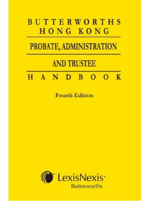 Butterworths Hong Kong Probate, Administration and Trustee Handbook, 4th Edition