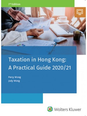 Taxation in Hong Kong: A Practical Guide 2020-2021