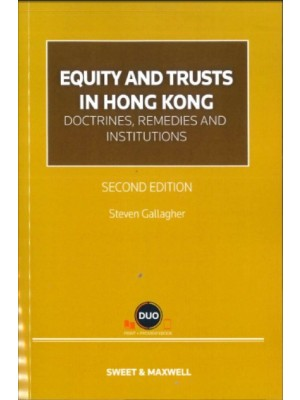 Equity and Trusts in Hong Kong: Doctrines, Remedies and Institutions, 2nd Edition (Hardcopy + e-Book)