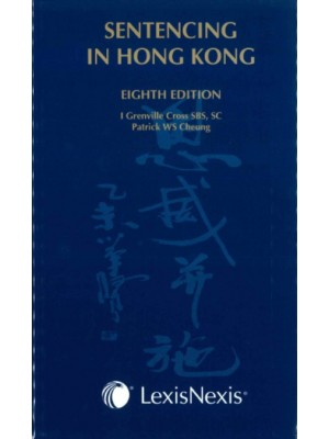 Sentencing in Hong Kong, 8th Edition