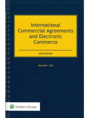International Commercial Agreements and Electronic Commerce, 6th Edition