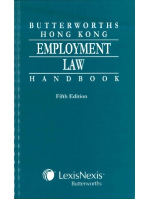 Butterworths Hong Kong Employment Law Handbook, 5th Edition