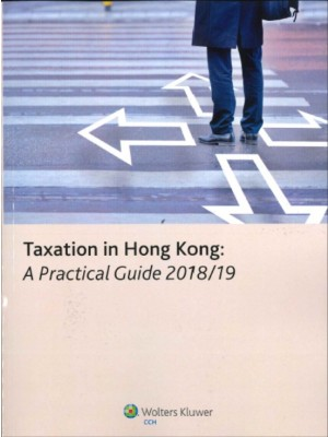 Taxation in Hong Kong: A Practical Guide 2018-2019