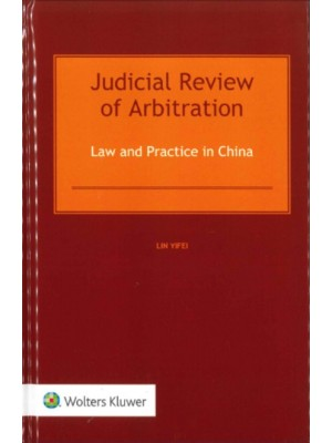Judicial Review of Arbitration: Law and Practice in China