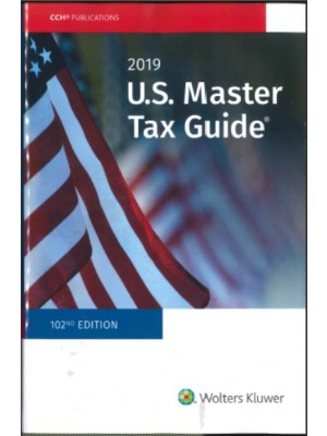 U.S. Master Tax Guide (2019), 102nd Edition