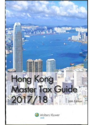 Hong Kong Master Tax Guide 2017-2018 (26th Edition)