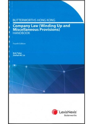 Butterworths Hong Kong Company Law (Winding-Up and Miscellaneous Provisions) Handbook, 4th Edition