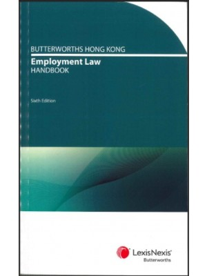 Butterworths Hong Kong Employment Law Handbook, 6th Edition