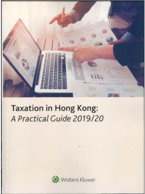 Taxation in Hong Kong: A Practical Guide 2019-2020